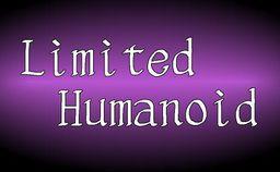 Limited Humanoid