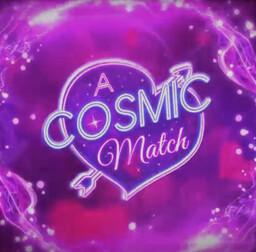 A Cosmic Match