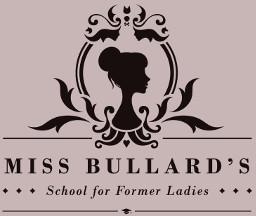 Miss Bullard's School for Former Ladies