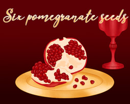 Six Pomegranate Seeds