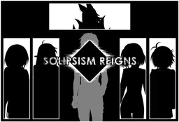 Solipsism Reigns