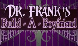 Dr. Frank's Build-A-Boyfriend