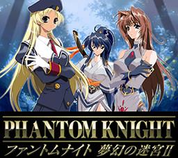 Phantom Knight Mugen no Meikyuu II