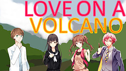 Volcano of Love: Lava Me Long Time