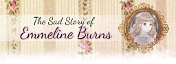 The Sad Story of Emmeline Burns