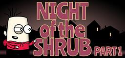 Night of the Shrub