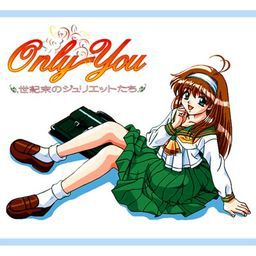 Only You -Seikimatsu no Juliette-tachi-