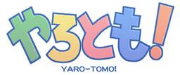 Yaro-Tomo!