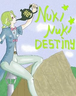 Nuki Nuki Destiny!