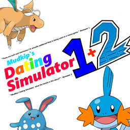 Mudkip's Dating Simulator 1+2