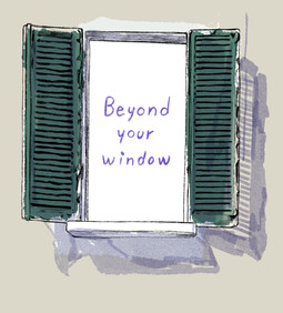 Beyond Your Window