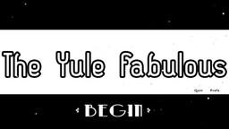 The Yule Fabulous