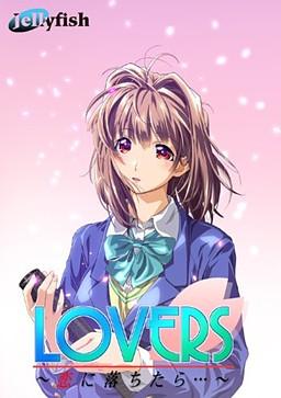Lovers ~Koi ni Ochitara...~