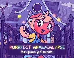 Purrfect Apawcalypse: Purrgatory Furever