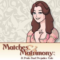 Matches & Matrimony: A Pride and Prejudice Tale
