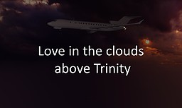 Love in the Clouds above Trinity