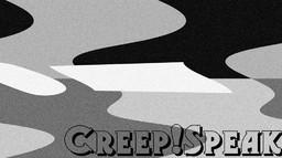 Creep!Speak 101: The Deputy, The Gigolo, The Artist, The Boy & His Dog