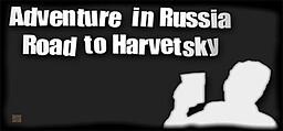 Adventure in Russia: Road to Harvetsky