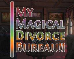 My Magical Divorce Bureau!!