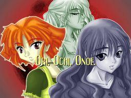 Ori, Ochi, Onoe