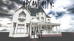 Arcane City: Alive