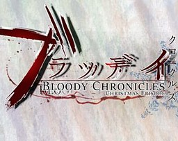 Bloody Chronicles Christmas Eve Episode