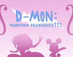 D-Mon: Transform Friendships!!!