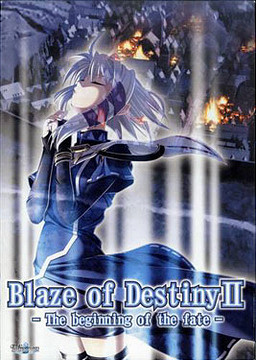 Blaze of Destiny II -The Beginning of the Fate-