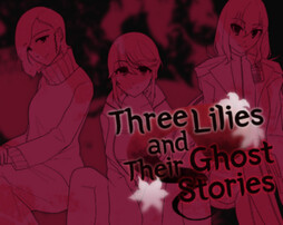 Three Lilies and Their Ghost Stories