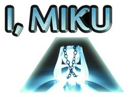 I, Miku