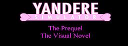 Yandere Simulator: The Prequel