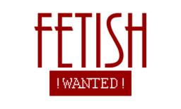 Fetish: Wanted