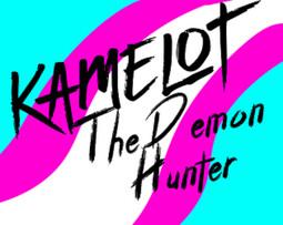 Kamelot the Demon Hunter