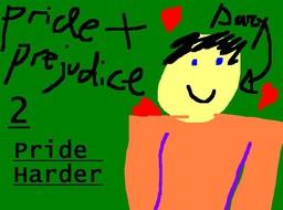 Pride And Prejudice 2: Pride Harder