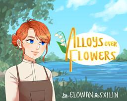 Alloys Over Flowers