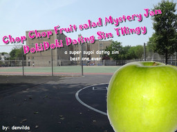 Chop Chop Fruit salad Mystery Jam DokiDoki Dating Sim THingy