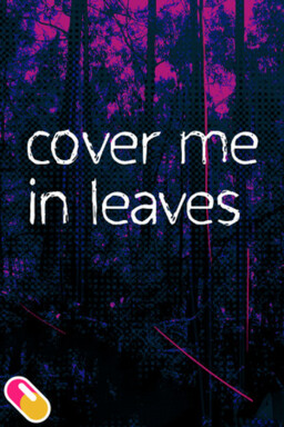 Cover Me in Leaves