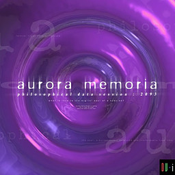 Aurora Memoria - Philosophical Data Session: 2093