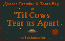 'Til Cows Tear Us Apart