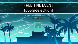 Freetime Event: Poolside Edition