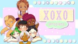 XOXO Droplets