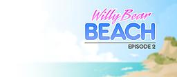 Willy Bear Beach - Episode 2