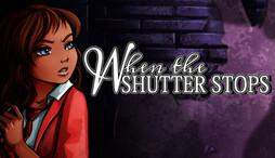When The Shutter Stops